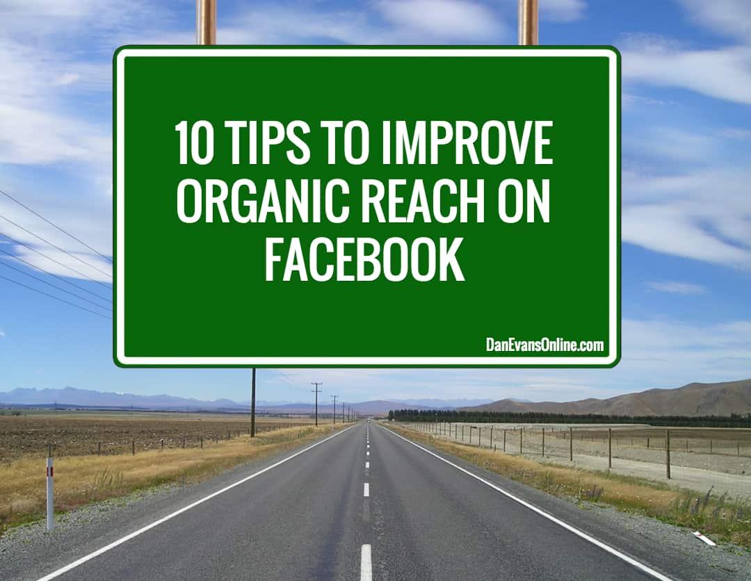 10 Tips to Improve Facebook EdgeRank & Organic Reach