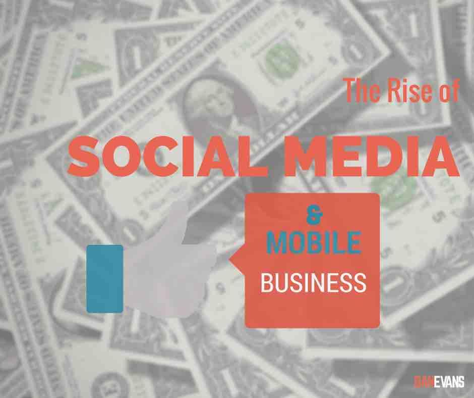 The Rise of Social Media & Mobile Business