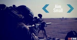 aim small