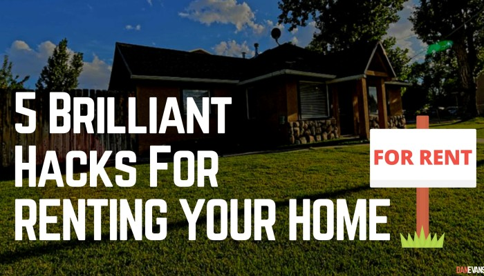 5 Brilliant Hacks For Successfully Renting Your Home