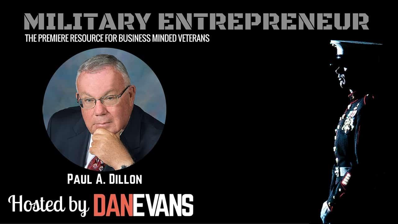 Paul A. Dillon   Vietnam Veteran & Entrepreneurship Advocate