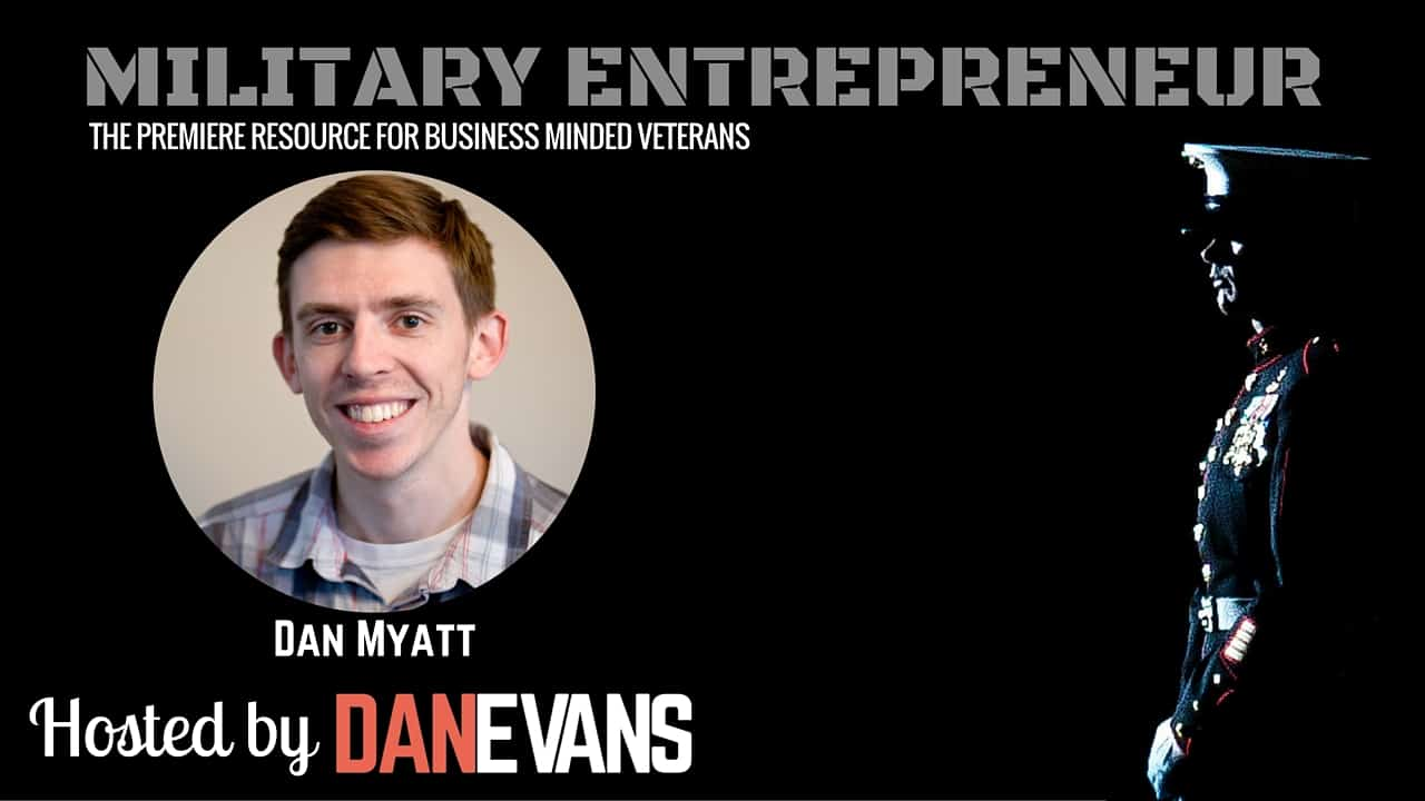 Dan Myatt | Air Force EOD Officer Turned Social Entrepreneur