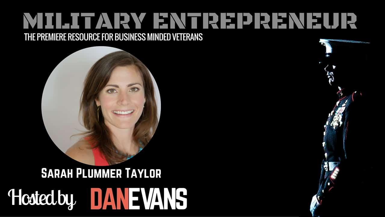 Sarah Plummer Taylor   Marine Turned Author, Speaker & Entrepreneur